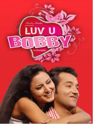Luv-U-Bobby-2009-Punjabi-Movie-Watch-Online