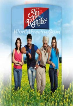 Ajj De Ranjhe (2012) Punjabi Movie DVDRip