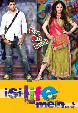 Isi Life Mein (2010) 300MB Hindi Movie Downloade