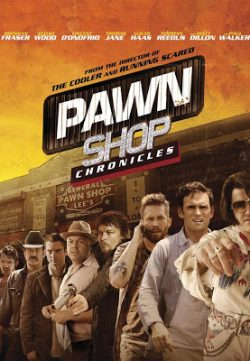 Pawn Shop Chronicles (2013) English BRRip 720p HD