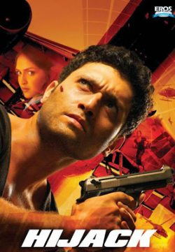 Hijack (2008) Hindi Movie Watch Online w/Eng Sub – *DVD
