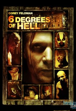 6 Degrees of Hell 2012 Watch Online