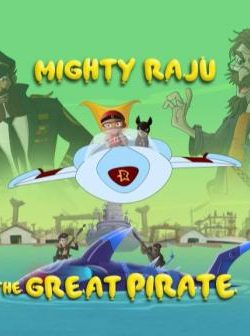 Mighty Raju In Great Pirate (2014) Dual Audio Free Download
