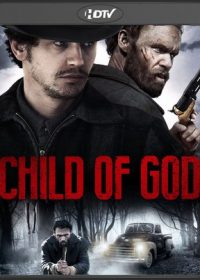 Child of God 2013 Free Download Full English Movie 300MB Free Download 1