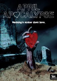 April Apocalypse 2013 Movie Download In HD 480p 250MB Free Download 1