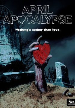 April Apocalypse 2013 Movie Download In HD 480p 250MB Free Download