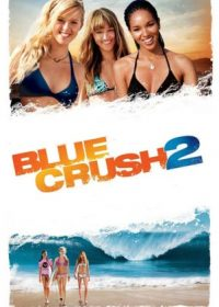 Blue Crush 2 (2011) Hindi Dubbed Movie Free Download HD 720p 300MB 1