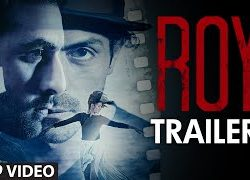 Roy (2015) Hindi Movie Official Trailer 720p Download