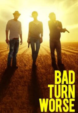 Bad Turn Worse (2013) 225MB 480P English ESubs