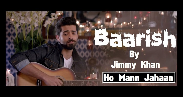 Baarish-HD-Video-Song-Ho-Mann-Jahaan-2015-750x400